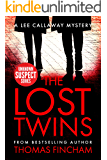 The Lost Twins: A Private Investigator Mystery Series of Crime and Suspense (Lee Callaway Book 9)