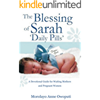 The Blessing of Sarah Daily Pills: A Daily Devotional Guide for Waiting Mothers and Pregnant Women