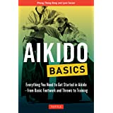 Aikido Basics: Everything you need to get started in Aikido - from basic footwork and throws to training (Tuttle Martial Arts