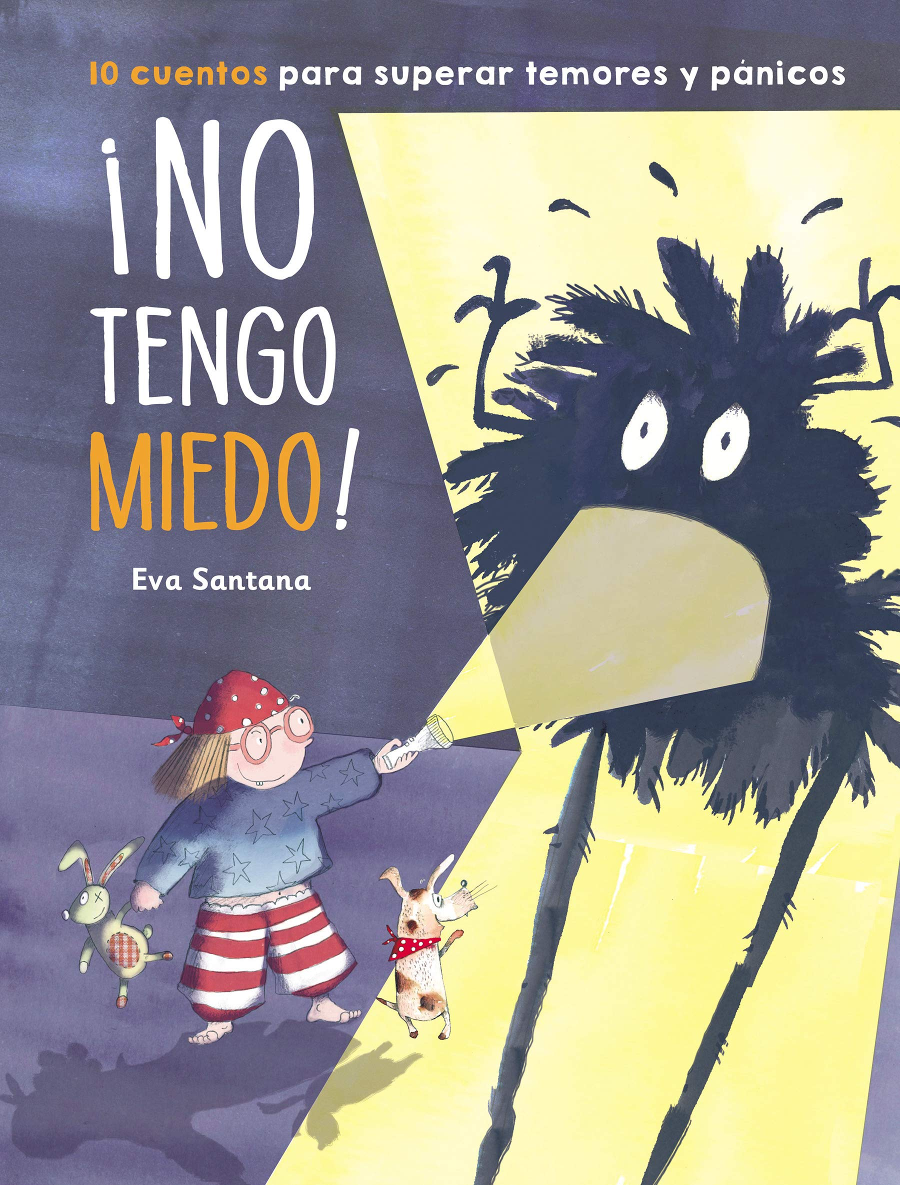 No tengo miedo!: 10 cuentos para superar temores y pánicos Emociones, valores y hábitos: Amazon.es: Santana, Eva: Libros