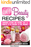 50 Beauty Recipes Homemade lotions and creams! Just 15 minutes to be natural & stay organic (+ a free gift inside)