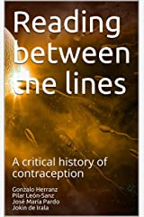 Reading between the lines: A critical history of contraception Kindle Edition