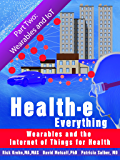 Health-e Everything: Wearables and the Internet of Things for Health: Part Two: Wearables and IoT
