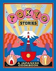 Tokyo Stories: A Japanese cookbook