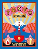 Tokyo Stories: A Japanese Cookbook