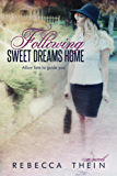 Following Sweet Dreams Home