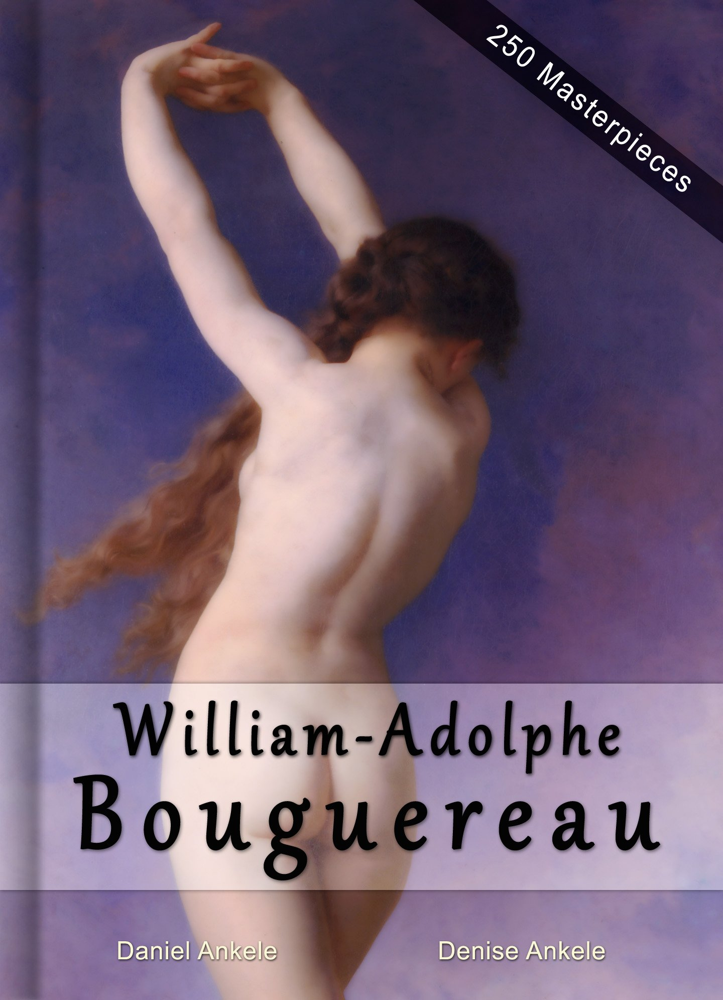 William Adolphe Bouguereau: Masterpieces   250 Academic Paintings   Gallery Series (English Edition)