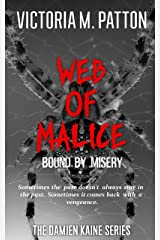 Web Of Malice: Bound By Misery - A Damien Kaine Thriller (Damien Kaine Series Book 4) Kindle Edition