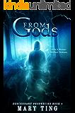 From Gods (Descendant Prophecies Book 1)