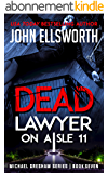 Dead Lawyer on Aisle 11 (Michael Gresham Legal Thrillers Book 7) (English Edition)