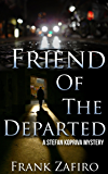 Friend of the Departed (Stefan Kopriva Mystery Book 3)