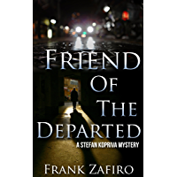Friend of the Departed (Stefan Kopriva Mystery Series Book 3) (English Edition)