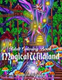 Adult Coloring Book | Magical Wildland: Coloring Page for Adult Relaxation Featuring Enchanting Magical Land, Fairies…