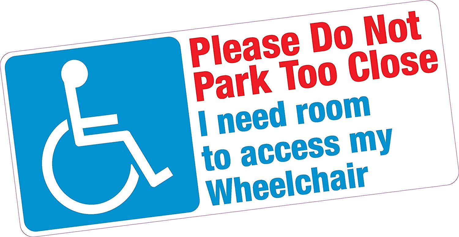 Do Not Park Too Close Wheelchair Access Disabled Blue Badge Vinyl Car Sticker