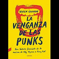 La venganza de las punks: Una historia feminista de la música, de Poly Styrene a Pussy Riot (Spanish Edition)