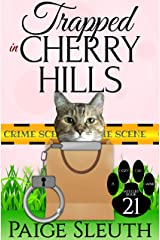 Trapped in Cherry Hills (Cozy Cat Caper Mystery Book 21) Kindle Edition