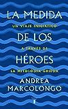La medida de los héroes: Un viaje iniciático a través de la mitología griega (Pensamiento)