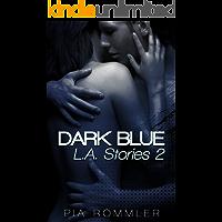 Dark Blue: L.A.Stories 2 (L.A.Serie)