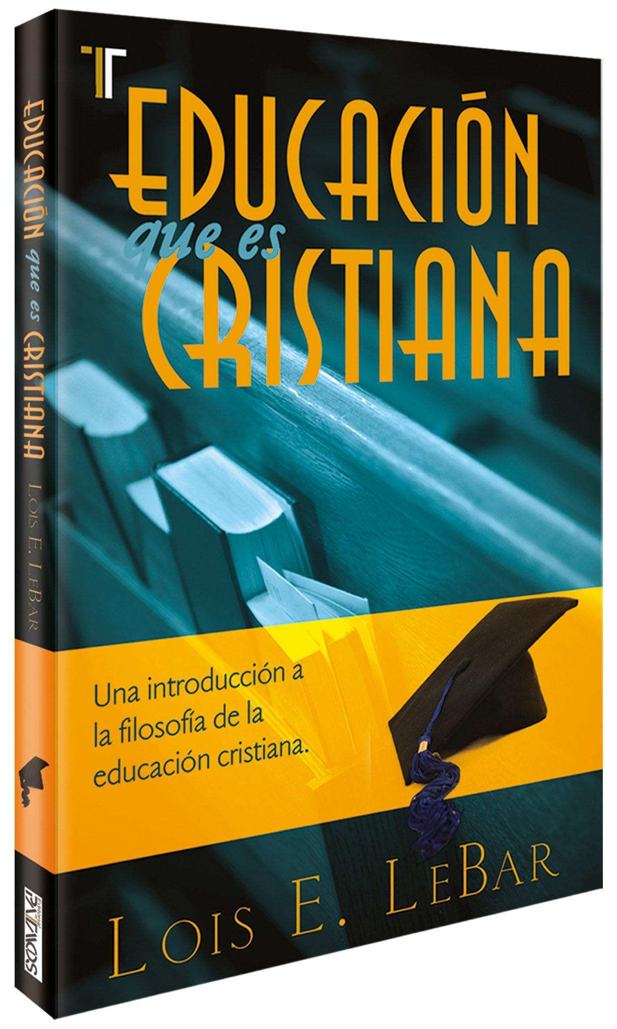 ... Cristiana: Una Introduccion a la Filosofia de la Educacion Cristiana: Amazon.es: Lois Lebar, Kerstin Anderas-Lundquist, Agneta Anderas-Solgevik: Libros