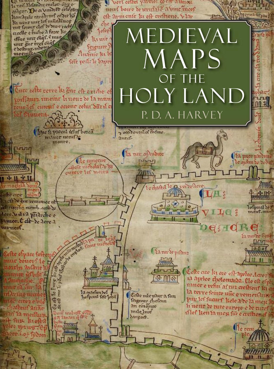 Medieval Maps of the Holy Land P D A Harvey 9780712358248