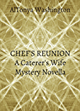 Chef's Reunion: A Caterer's Wife Mystery Novella (The Caterer's Wife Book 2)