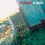 Placebo: B-Sides [Explicit]