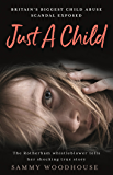 Just A Child: Britain's Biggest Child Abuse Scandal Exposed