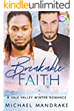 Breakable Faith: A Winter Romance (Vale Valley Book 8)