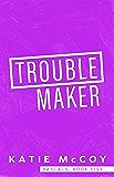 Troublemaker (Rascals Book 5)