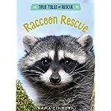 Raccoon Rescue (True Tales of Rescue)