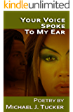 Your Voice Spoke to My Ear