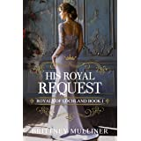His Royal Request (Royals of Lochland Book 1)