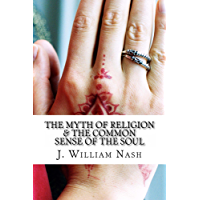 The Myth of Religion & The Common Sense of The Soul (English Edition)