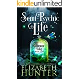 Semi-Psychic Life: A Paranormal Women's Fiction Novel (Glimmer Lake Book 2)