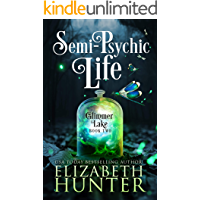 Semi-Psychic Life: A Paranormal Women's Fiction Novel (Glimmer Lake Book 2)