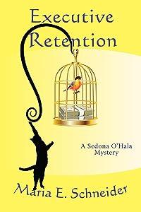 Executive Retention (A Sedona O'Hala Mystery Book 2)