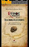 Reinos Condenados Vol. I - En la Tierra de los Muertos (Novela histórica): Un relato en la Península Ibérica del s. IX.
