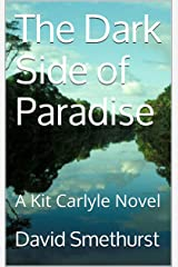 The Dark Side of Paradise: A Kit Carlyle Novel Kindle Edition