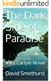 The Dark Side of Paradise: A Kit Carlyle Novel