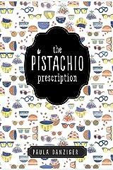 The Pistachio Prescription Kindle Edition