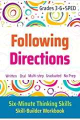 Following Directions (Grades 3-6 + SPED): Six-Minute Thinking Skills Kindle Edition