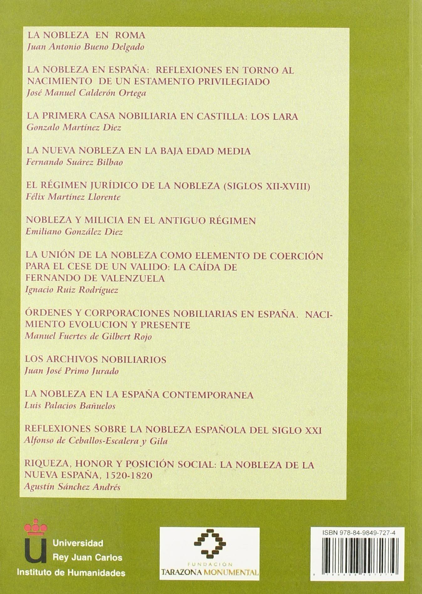 La nobleza en España. Historia, presente y futuro y perspectivas de futuro: Actas del VI Curso de Verano Ciudad de Tarazona, organizada por el ... Tarazona Monumental 23-25 de julio de 2009:
