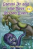 Sammi Jo and the Best Rodeo Ever! (Sammi Jo Adventure Series Book 2)