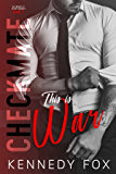 Checkmate: This is War (The Checkmate Duet Book 1)
