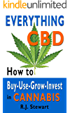 Everything CBD: How to Buy-Use-Grow-Invest in Cannabis
