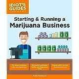Starting & Running a Marijuana Business (Idiot's Guides)