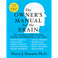 The Owner's Manual for the Brain (4th Edition): The Ultimate Guide to Peak Mental Performance at All Ages (English Edition)