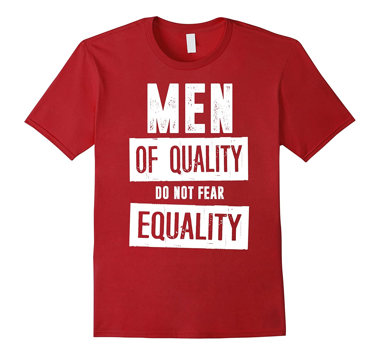 ffac09fe Men of Quality Do Not Fear Equality Feminist T-Shirt-TD – Teedep