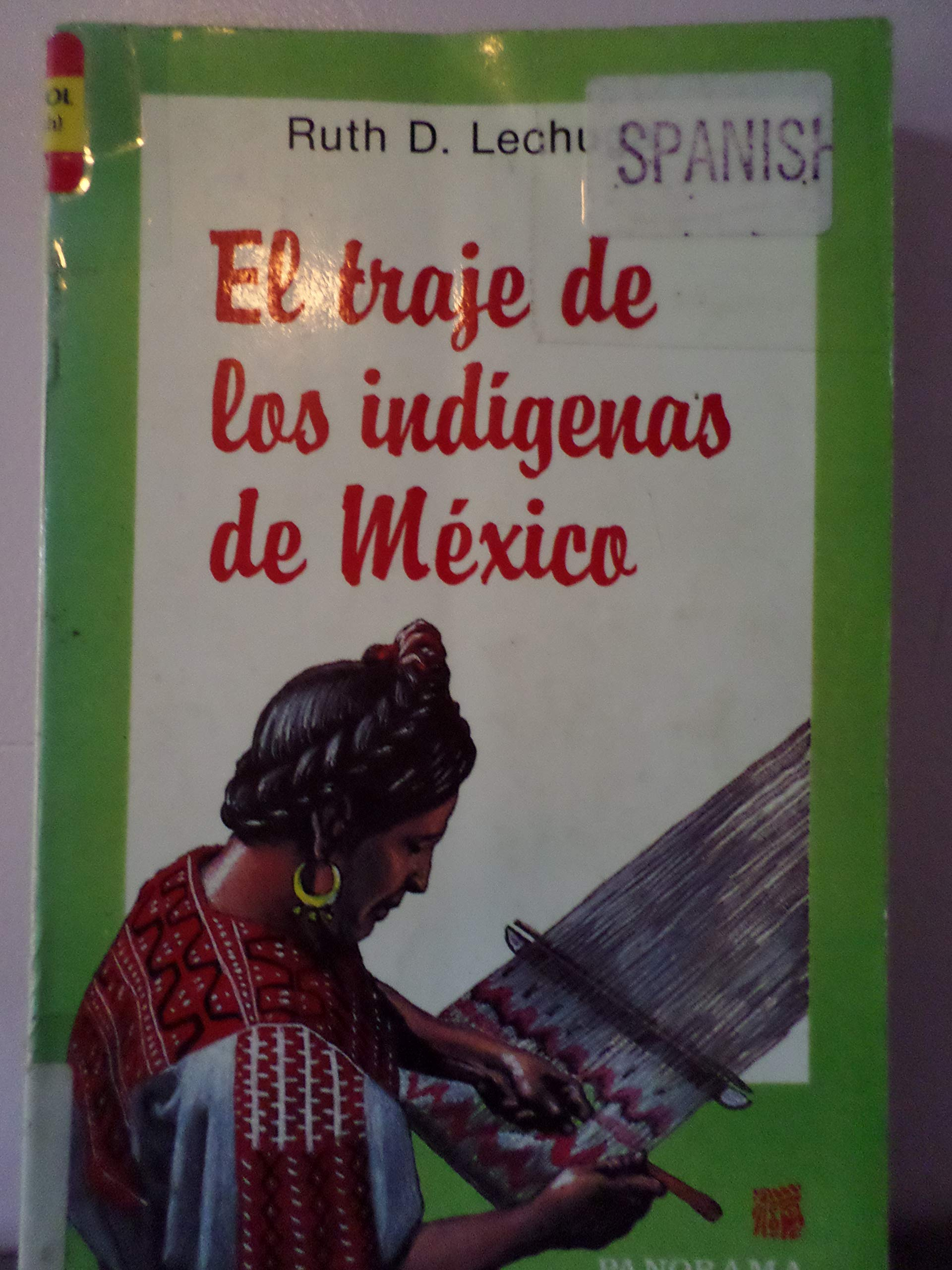 El traje indígena de México: Su evolución, desde la época ...