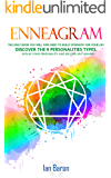 Enneagram: The Only Book You Will Ever Need to Build Strength for Your Life. Discover The 9 Personalities Types. Evolve Your Personality and Become Self Aware! (English Edition)